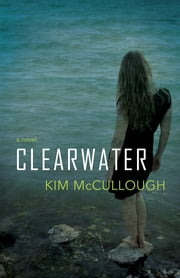 Clearwater ebook by Kim McCullough