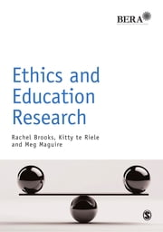 Ethics and Education Research ebook by Rachel Brooks,Kitty te Riele,Professor Meg Maguire