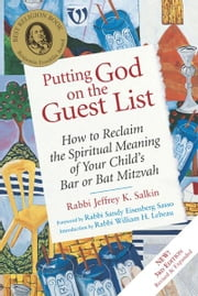 Putting God on the Guest List, 3rd Ed.: How to Reclaim the Spiritual Meaning of Your Childs Bar or Bat Mitzvah ebook by Salkin, Rabbi Jeffrey K.