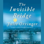 The Invisible Bridge audiobook by Julie Orringer