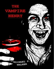 The Vampire Henry ebook by Horrified Press