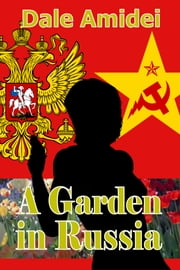 A Garden in Russia ebook by Dale Amidei