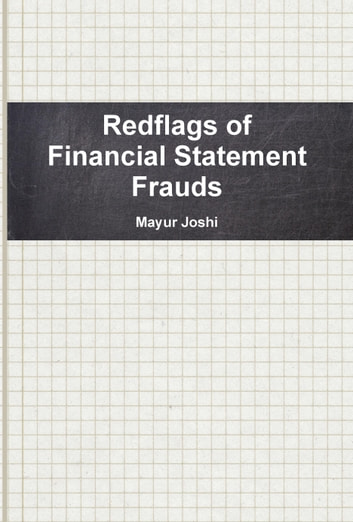 Red flags of Financial Frauds - Compilation for the Auditors ebook by Mayur Joshi