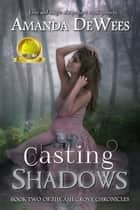 Casting Shadows ebook by Amanda DeWees