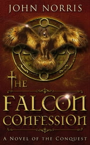 The Falcon Confession ebook by John V Norris