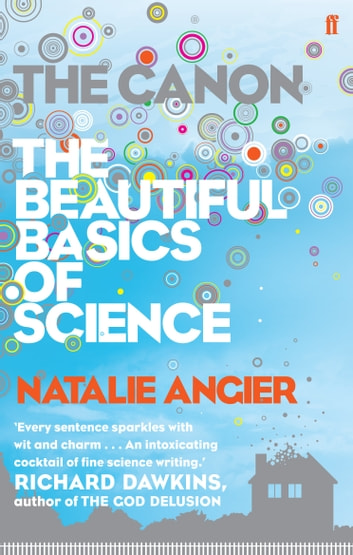 The Canon - The Beautiful Basics of Science ebook by Natalie Angier