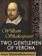 Two Gentlemen Of Verona (Mobi Classics) ebook by William Shakespeare