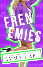 Frenemies ebook by Emma Hart
