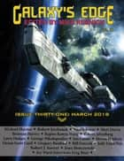 Galaxy's Edge Magazine: Issue 31, March 2018 - Galaxy's Edge, #31 ebook by Orson Scott Card, Robert Silverberg, Nancy Kress,...