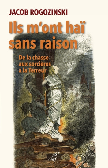Ils m'ont haï sans raison ebook by Jacob Rogozinski