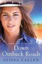 Down Outback Roads ebook by