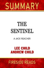 Summary of The Sentinel: A Jack Reacher Novel by Lee Child and Andrew Child ebook by