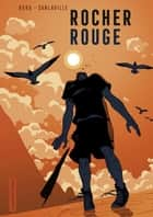 Rocher rouge (Tome 1) ebook by Michaël Sanlaville, Éric Borg