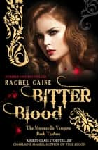 Bitter Blood - The Morganville Vampires Book Thirteen ebook by