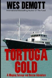 Tortuga Gold - A Mayday Salvage and Rescue Adventure ebook by Wes DeMott