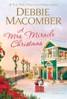 A Mrs. Miracle Christmas - A Novel ebook by Debbie Macomber