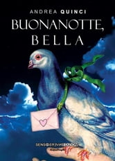 Buonanotte, bella ebook by Andrea Quinci