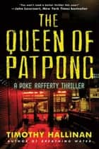 The Queen of Patpong - A Poke Rafferty Thriller ebook by Timothy Hallinan