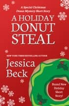 A Holiday Donut Steal ebook by Jessica Beck