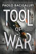 Tool of War ebooks by Paolo Bacigalupi