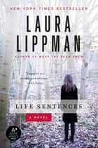 Life Sentences - A Novel ebook by Laura Lippman