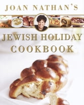 Joan Nathan's Jewish Holiday Cookbook ebook by Joan Nathan