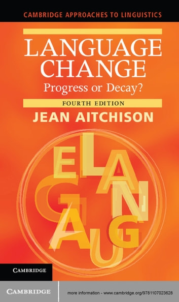 Language Change - Progress or Decay? ebook by Jean Aitchison