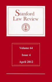 Stanford Law Review: Volume 64, Issue 4 - April 2012 ebook by Stanford Law Review