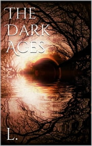 The Dark Ages ebook by L.
