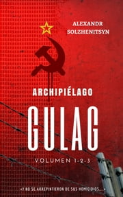 Archipiélago GULAG ebook by Kobo.Web.Store.Products.Fields.ContributorFieldViewModel