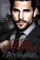 Secret Atonement - Book Five Code of Silence ebook by Cayce Poponea