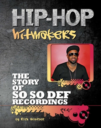 The Story of So So Def Recordings ebook by Rich Mintzer