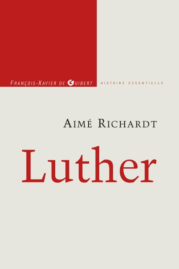 Luther ebook by Jean-Gérard Théobald,Michel Fromentoux,Mgr Paul-Marie Guillaume