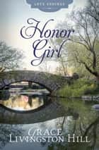 The Honor Girl ebook by Grace Livingston Hill