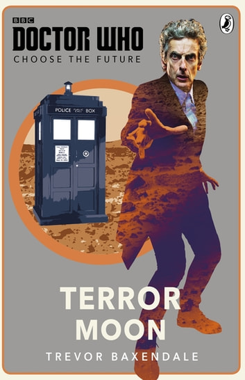 Doctor Who: Choose the Future: Terror Moon ebook by Penguin Books Ltd