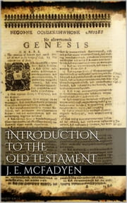 Introduction to the Old Testament ebook by John Edgar Mcfadyen