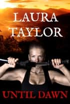 Until Dawn ebook by Laura Taylor