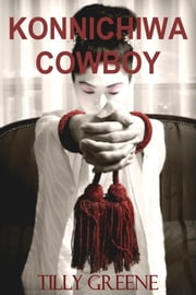 Konnichiwa Cowboy ebook by Tilly Greene