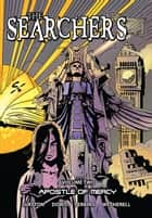 The Searchers - Volume Two: Apostle of Mercy ebook by Chris Dows, Colin Clayton, Art Wetherell,...