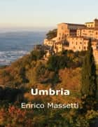 Umbria ebook by Enrico Massetti
