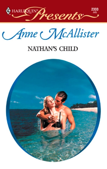 Nathan's Child - A Secret Baby Romance eBook by Anne McAllister