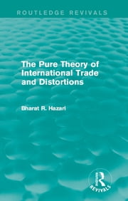 The Pure Theory of International Trade and Distortions ebook by Bharat Hazari