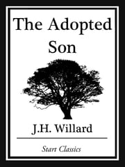 The Adopted Son ebook by J. H. Willard
