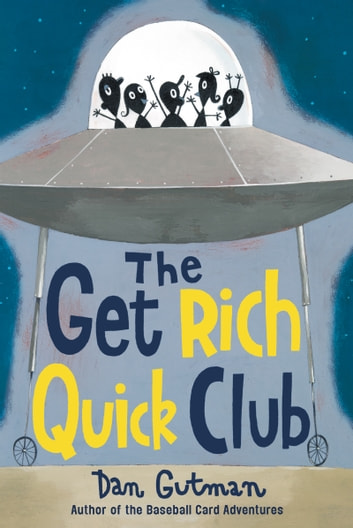 The Get Rich Quick Club ebook by Dan Gutman