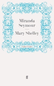 Mary Shelley ebook by Miranda Seymour
