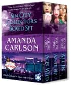 Sin City Collectors Boxed Set - Aces Wild, Ante Up, All In ebook by Amanda Carlson