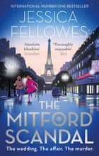 The Mitford Scandal - Diana Mitford and a death at the party ebook by Jessica Fellowes