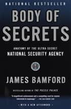 Body of Secrets ebook by James Bamford