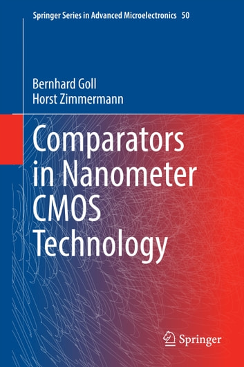 Comparators in Nanometer CMOS Technology ebook by Bernhard Goll,Horst Zimmermann