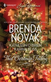 That Christmas Feeling - A Dundee Christmas\We Need a Little Christmas\Kiss Me, Santa ebook by Brenda Novak,Kathleen O'Brien,Karina Bliss